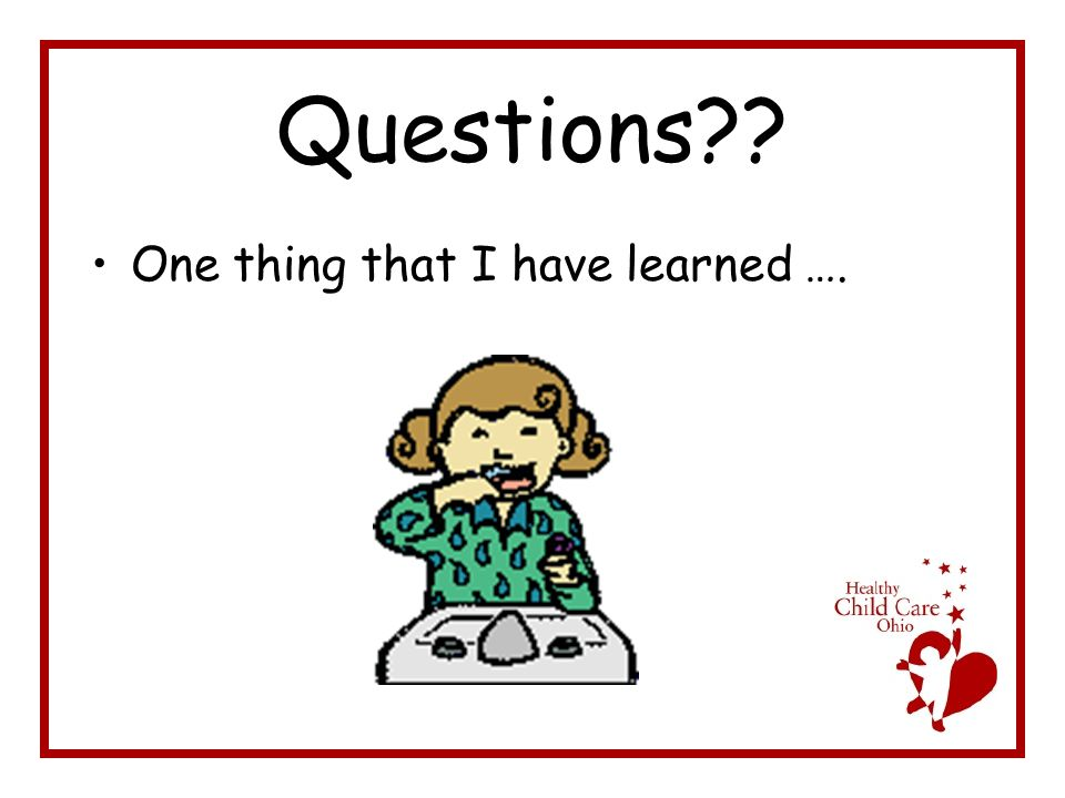Questions One thing that I have learned ….