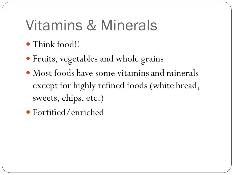 Vitamins & Minerals Think food!.