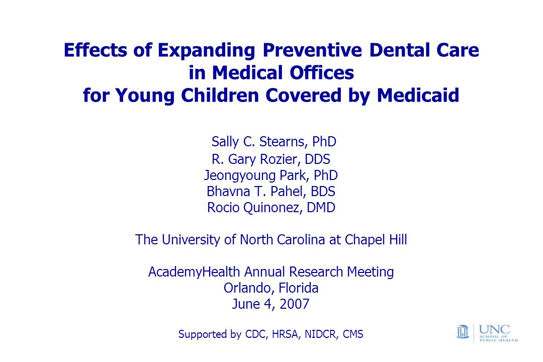 Effects of Expanding Preventive Dental Care in Medical Offices for Young Children Covered by Medicaid Sally C.
