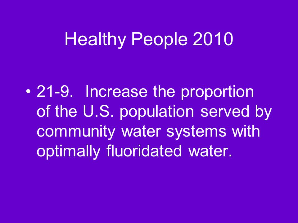 Healthy People 2010 21-9.Increase the proportion of the U.S.
