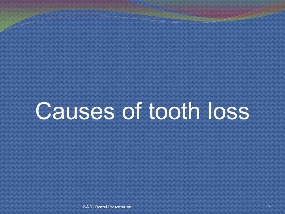 Causes of tooth loss SAN-Dental Presentation3