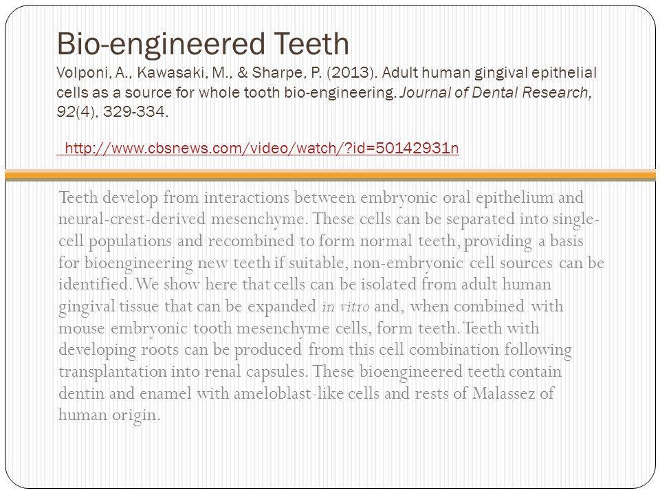 Bio-engineered Teeth Volponi, A., Kawasaki, M., & Sharpe, P.
