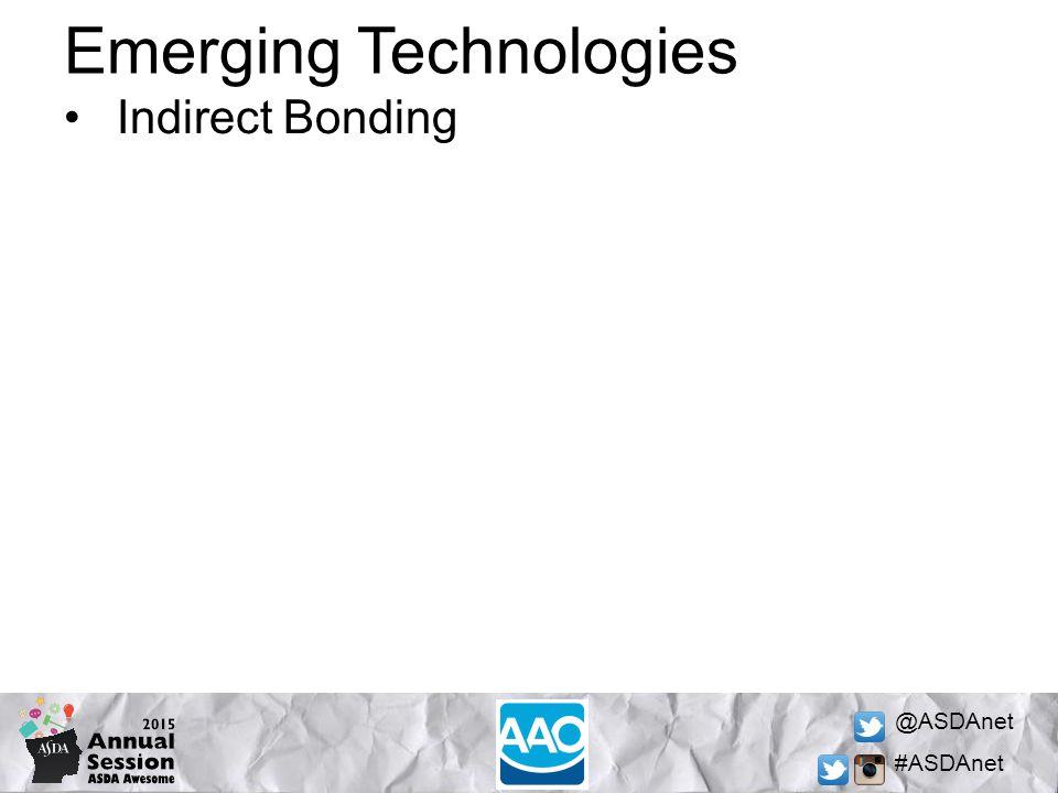 @ASDAnet #ASDAnet Emerging Technologies Indirect Bonding