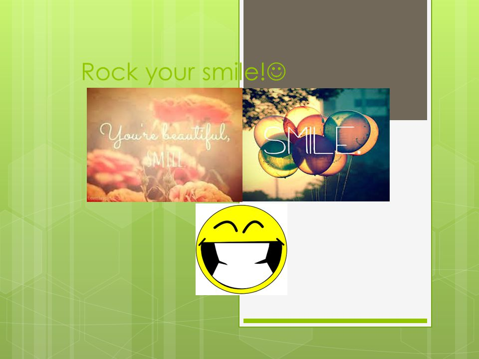 Rock your smile!