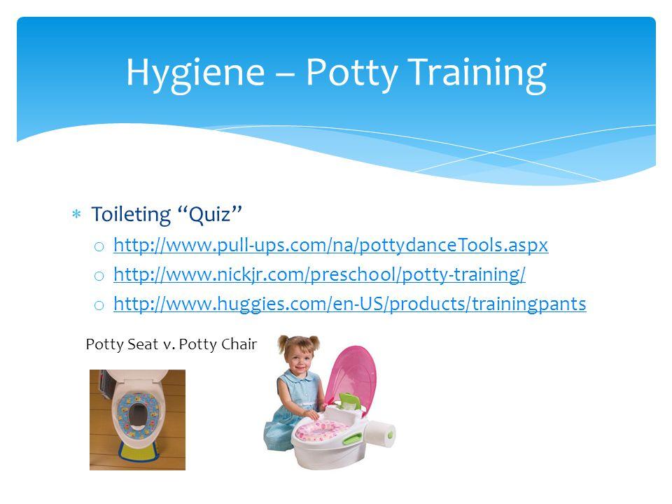 " Toileting ""Quiz"" o http://www.pull-ups.com/na/pottydanceTools.aspx http://www.pull-ups.com/na/pottydanceTools.aspx o http://www.nickjr.com/preschool"