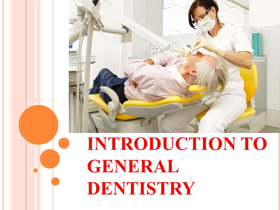 INTRODUCTION TO GENERAL DENTISTRY