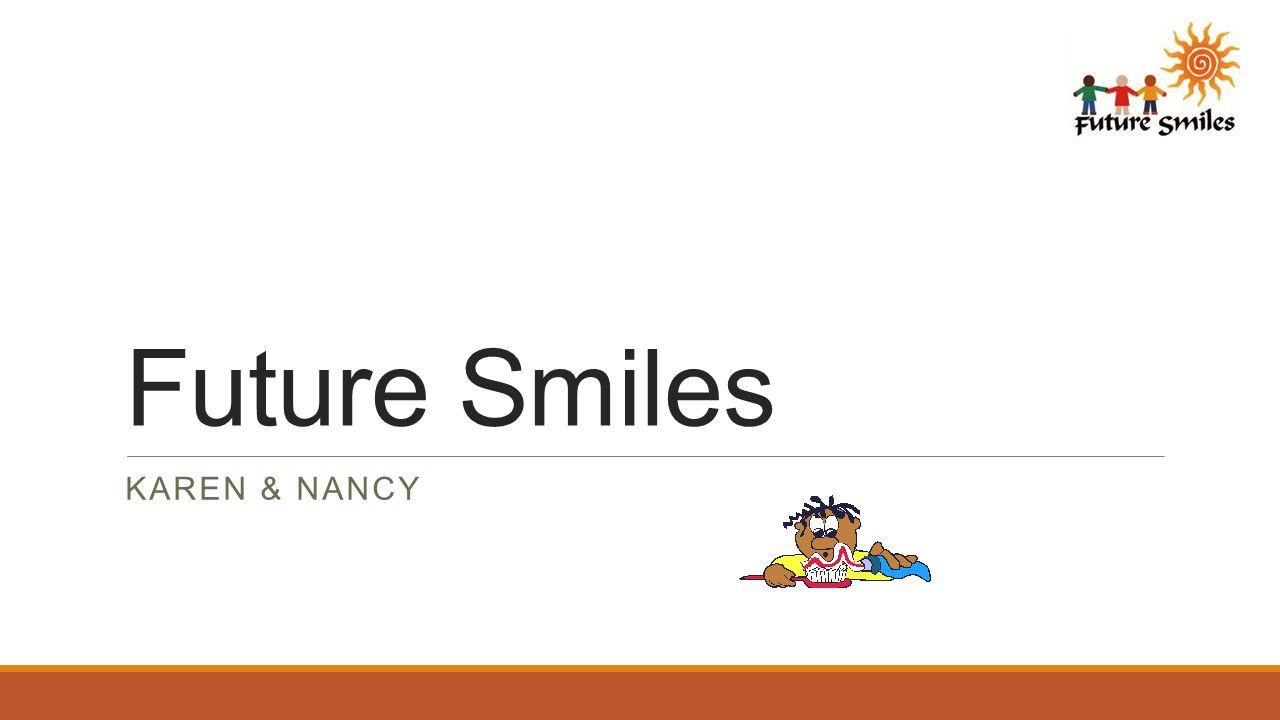 Future Smiles KAREN & NANCY