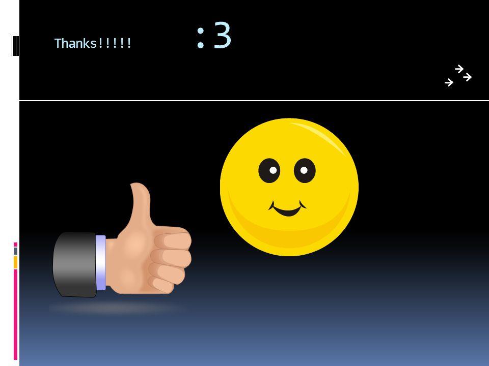 Thanks!!!!! :3