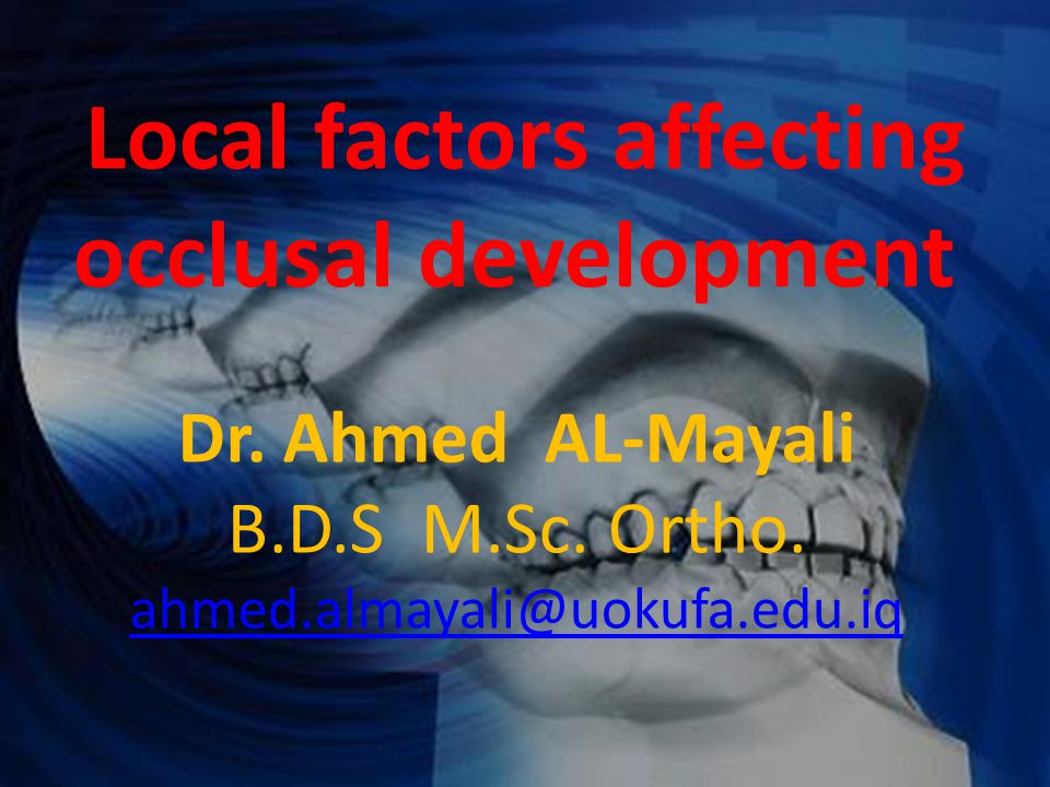 Local factors affecting occlusal development 1 Aberrant position of individual teeth 2 Supernumerary teeth 3 Developmental hypodontia 4 The labial frenum 5 Thumb or finger sucking