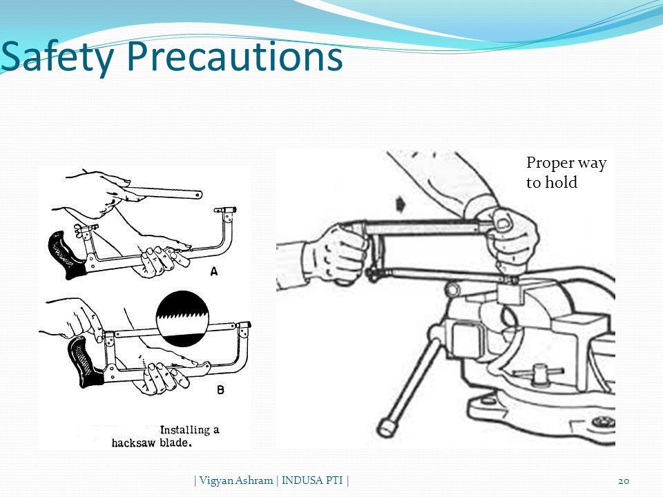 Safety Precautions | Vigyan Ashram | INDUSA PTI |20 Proper way to hold