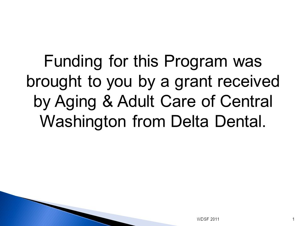 Funding for this Program was brought to you by a grant received by Aging & Adult Care of Central Washington from Delta Dental.