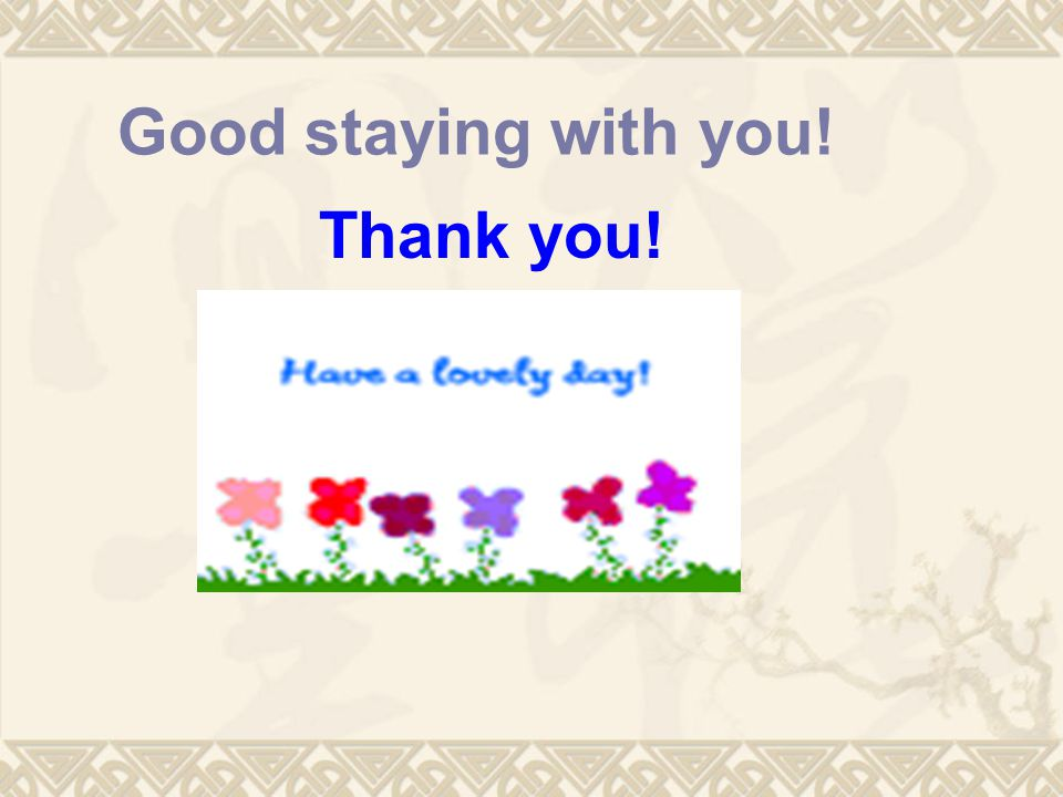 Good staying with you! Thank you!