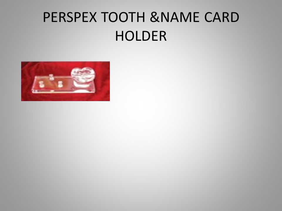 PERSPEX TOOTH &NAME CARD HOLDER