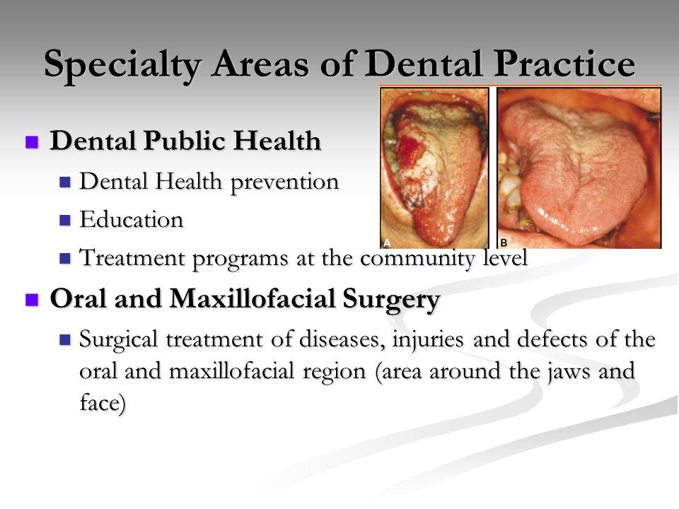 Specialty Areas of Dental Practice Dental Public Health Dental Public Health Dental Health prevention Dental Health prevention Education Education Tre