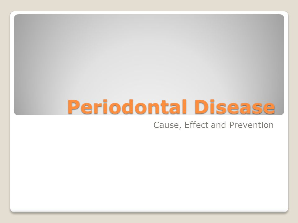 Periodontal Disease Cause, Effect and Prevention