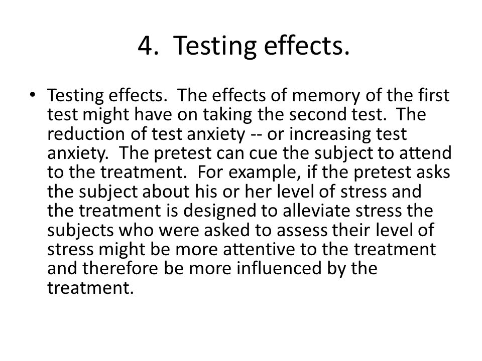 4.Testing effects. Testing effects.