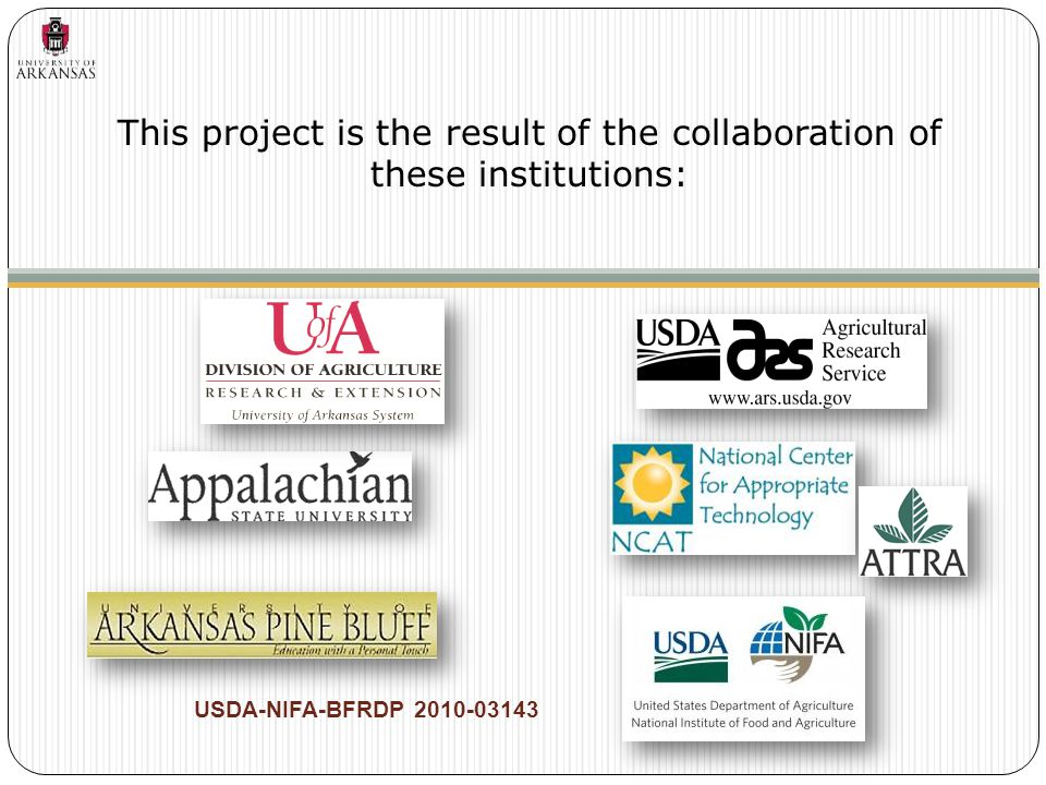 This project is the result of the collaboration of these institutions: USDA-NIFA-BFRDP 2010-03143