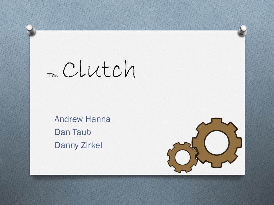 The Clutch Andrew Hanna Dan Taub Danny Zirkel