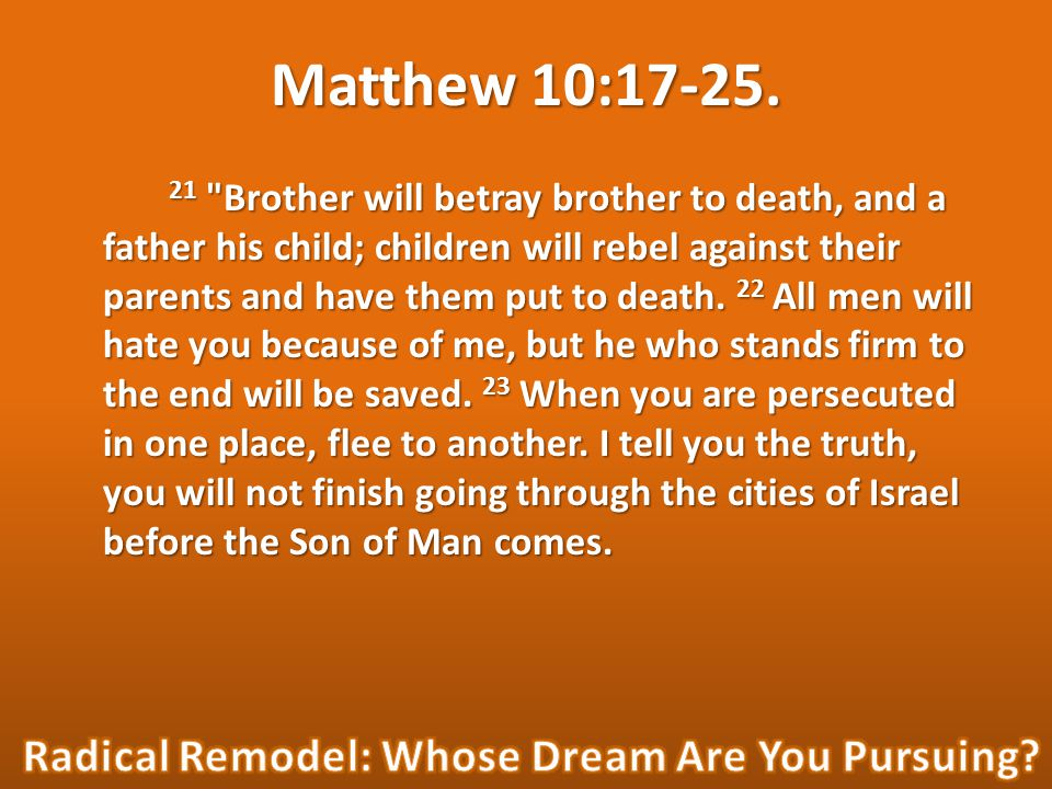 Matthew 10:17-25.