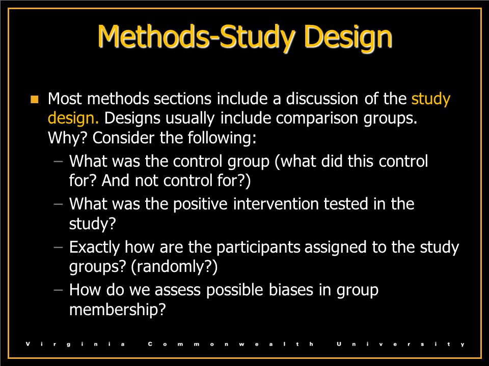 Methods-Study Design Most methods sections include a discussion of the study design.
