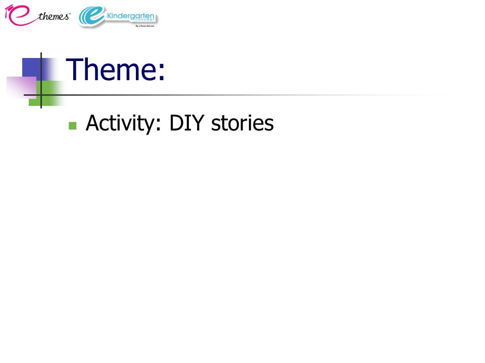 Theme: Activity: DIY stories