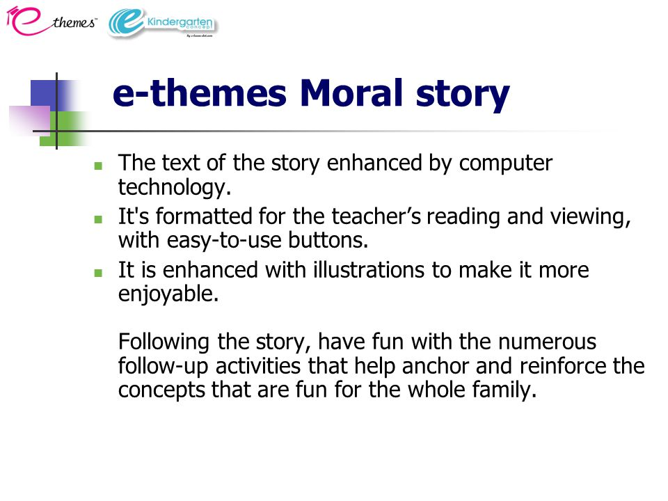 e-themes Moral story The text of the story enhanced by computer technology.