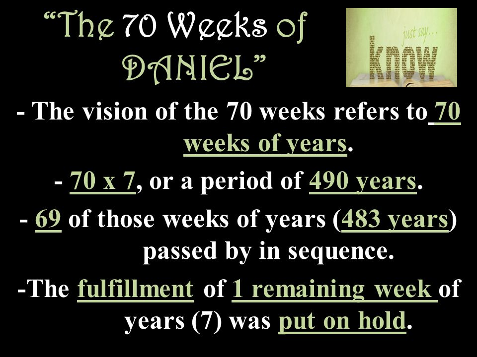 The 70 Weeks of DANIEL - The vision of the 70 weeks refers to 70 weeks of years.