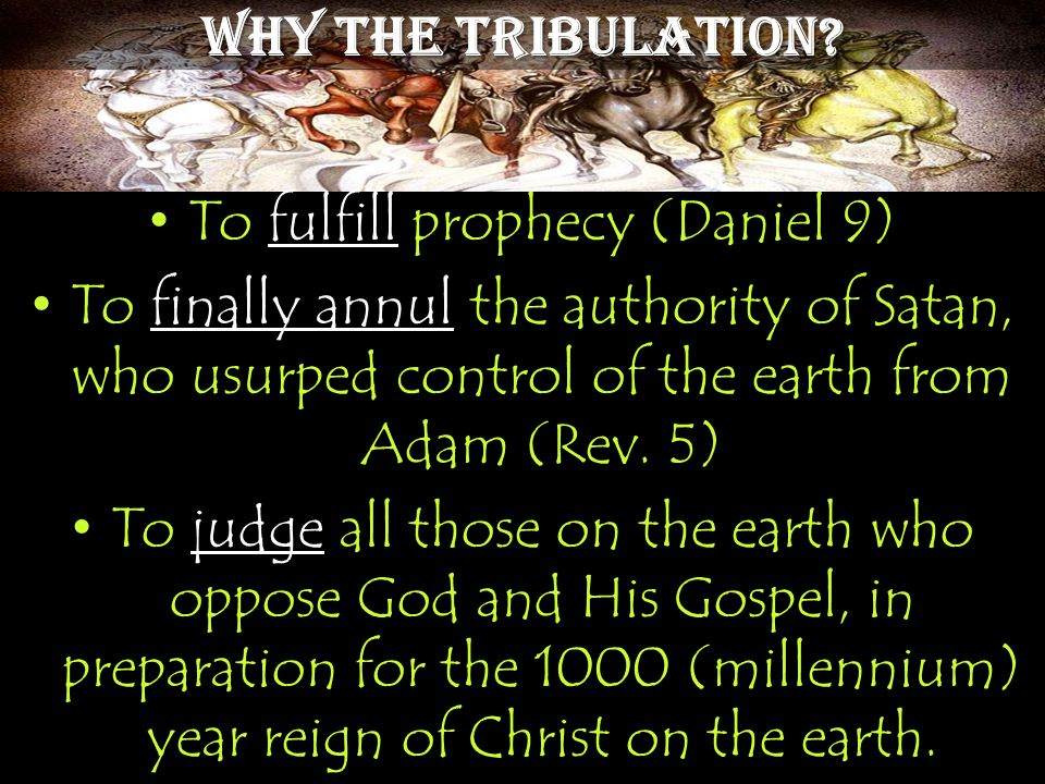 Why The Tribulation.