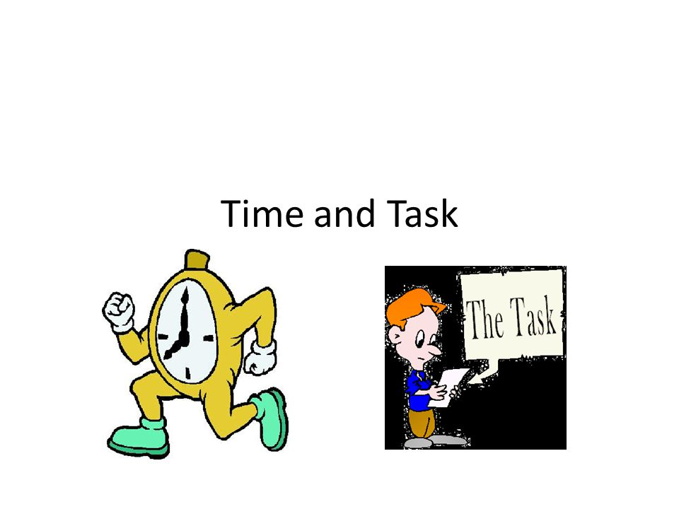 Time and Task
