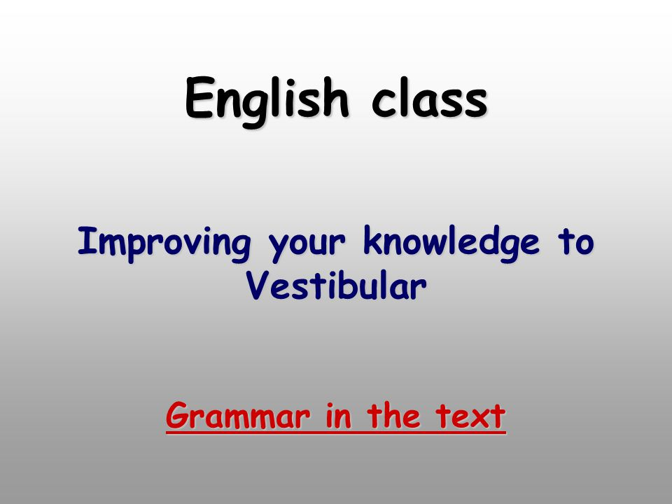 English class Improving your knowledge to Vestibular Grammar in the text