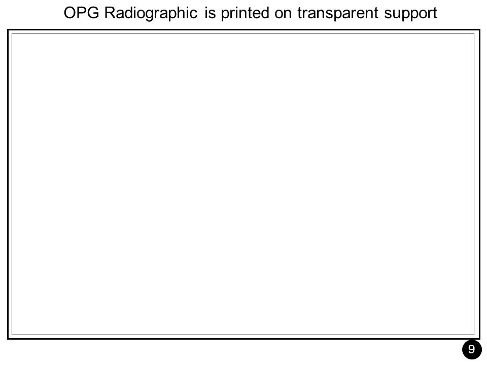 9 OPG Radiographic is printed on transparent support