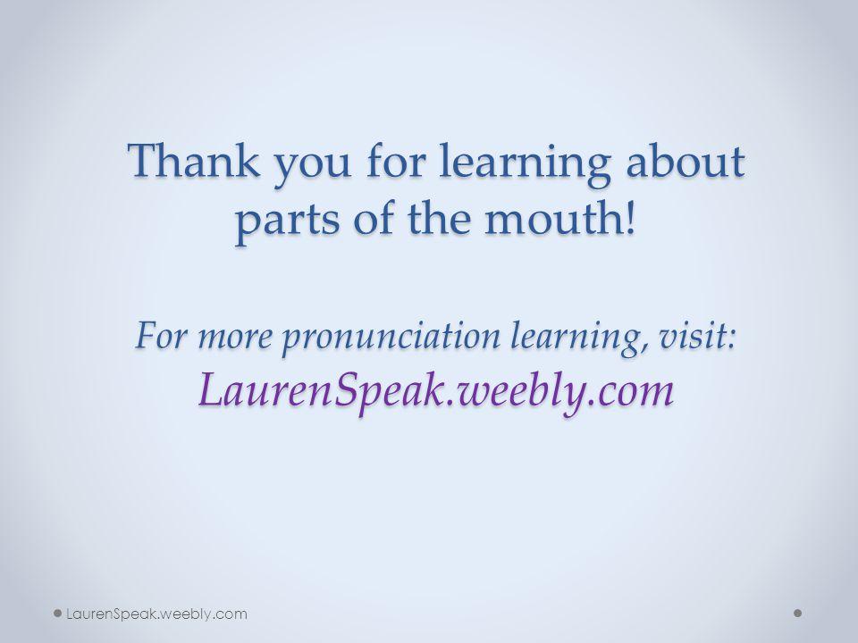 """Parts of the mouth- Sounds with the teeth and lips Listen to the sounds with top teeth and bottom lip: """"F"""" in the word """"face"""" """"V"""" in the word """"very"""" P"""