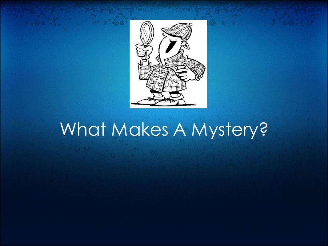 What Makes A Mystery