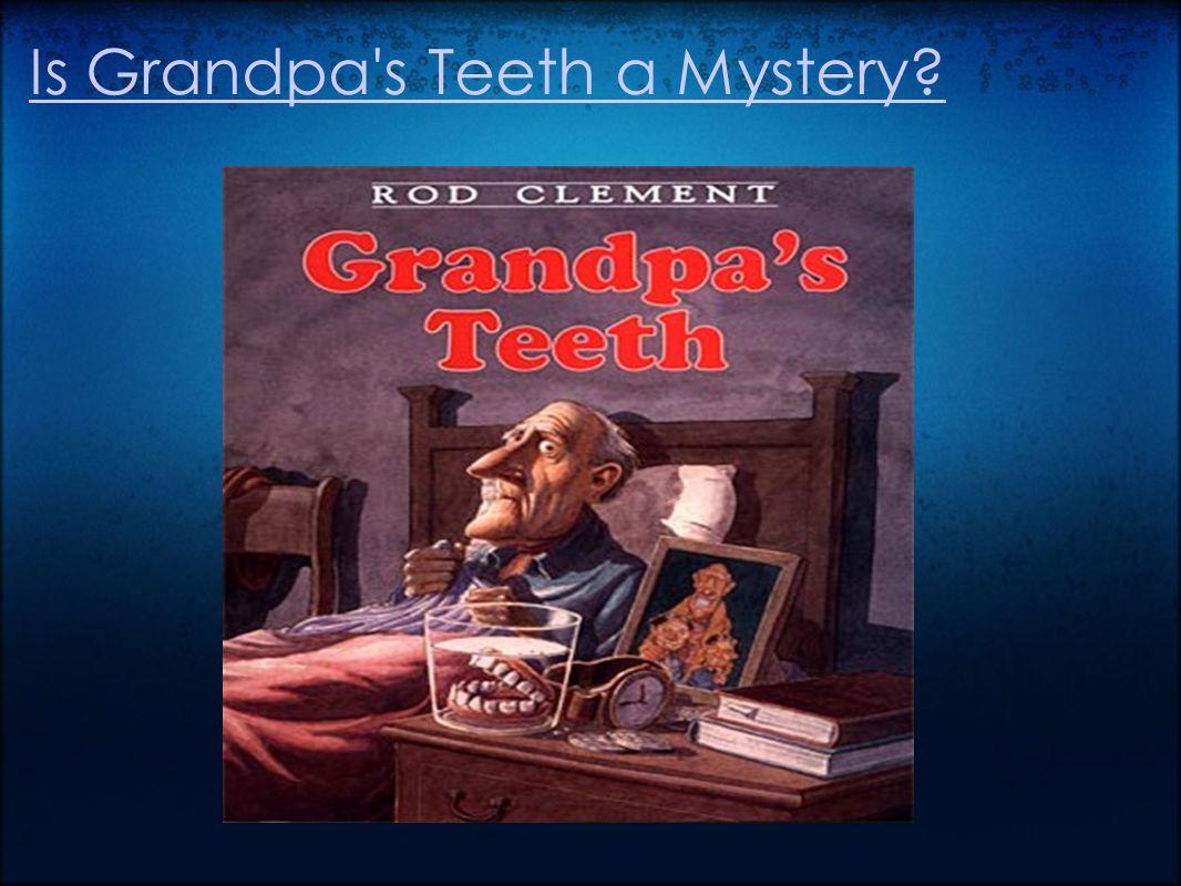 Who Stole Grandpa s Teeth.Grandpa s teeth have gone missing.