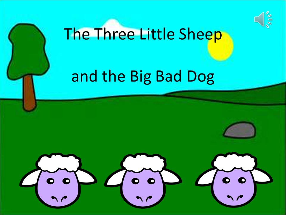 The Three Little Sheep and the Big Bad Dog