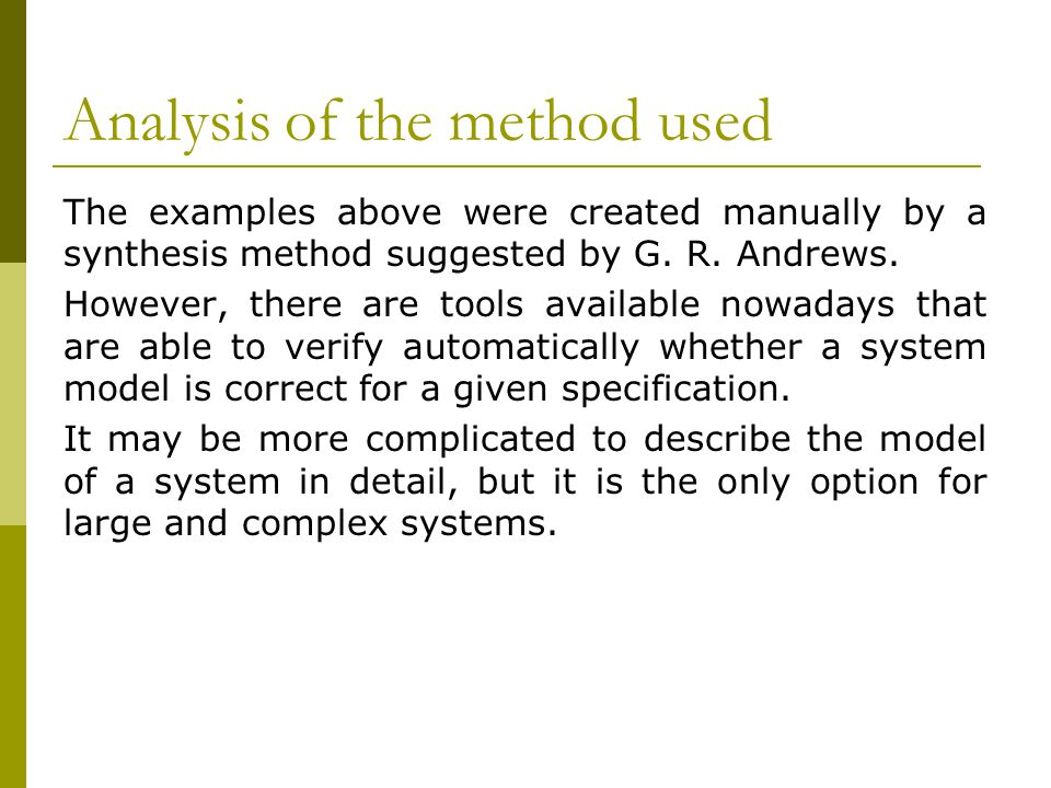 Analysis of the method used The examples above were created manually by a synthesis method suggested by G.