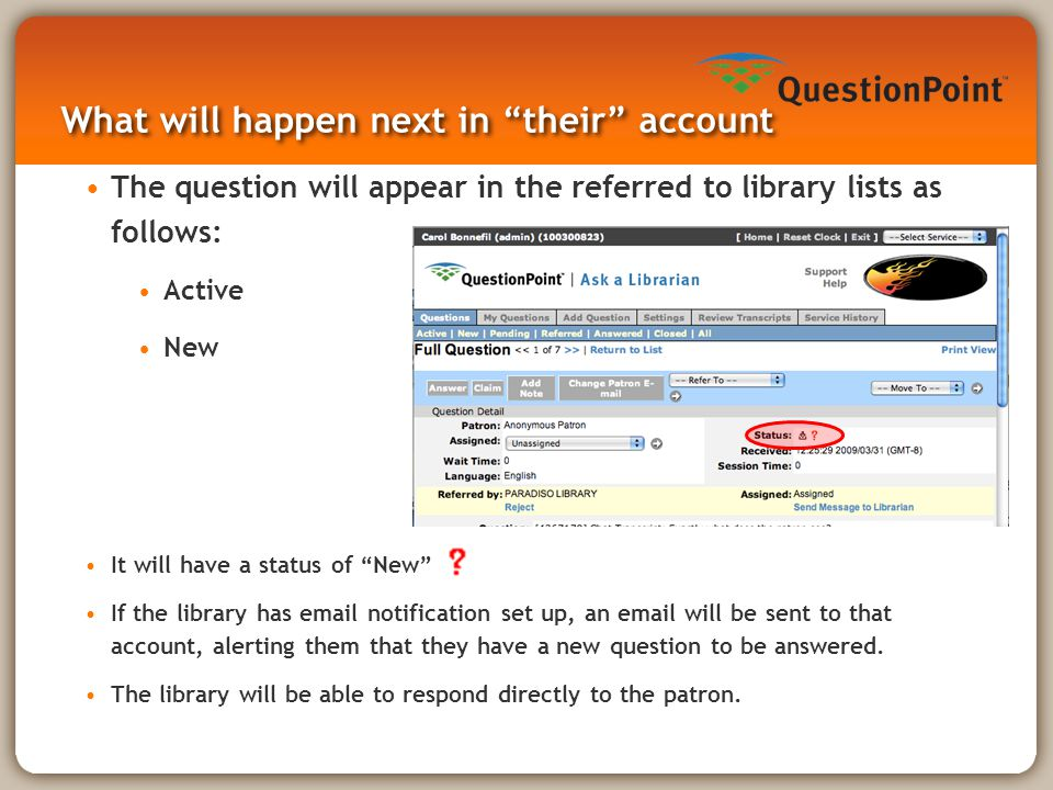 """What will happen next in """"their"""" account The question will appear in the referred to library lists as follows: Active New It will have a status of """"Ne"""