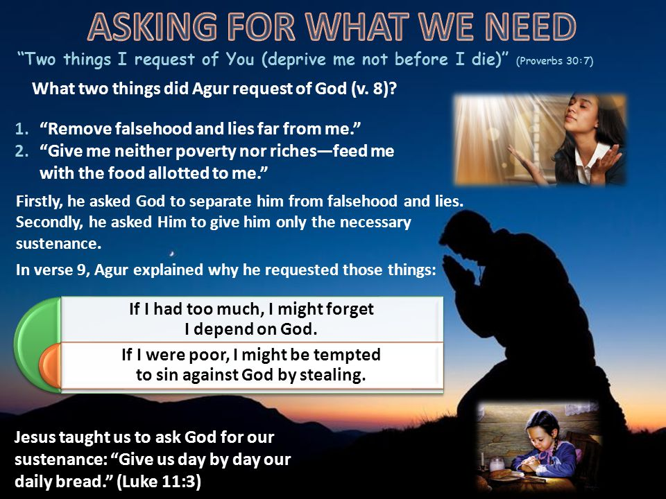 Two things I request of You (deprive me not before I die) (Proverbs 30:7) What two things did Agur request of God (v.