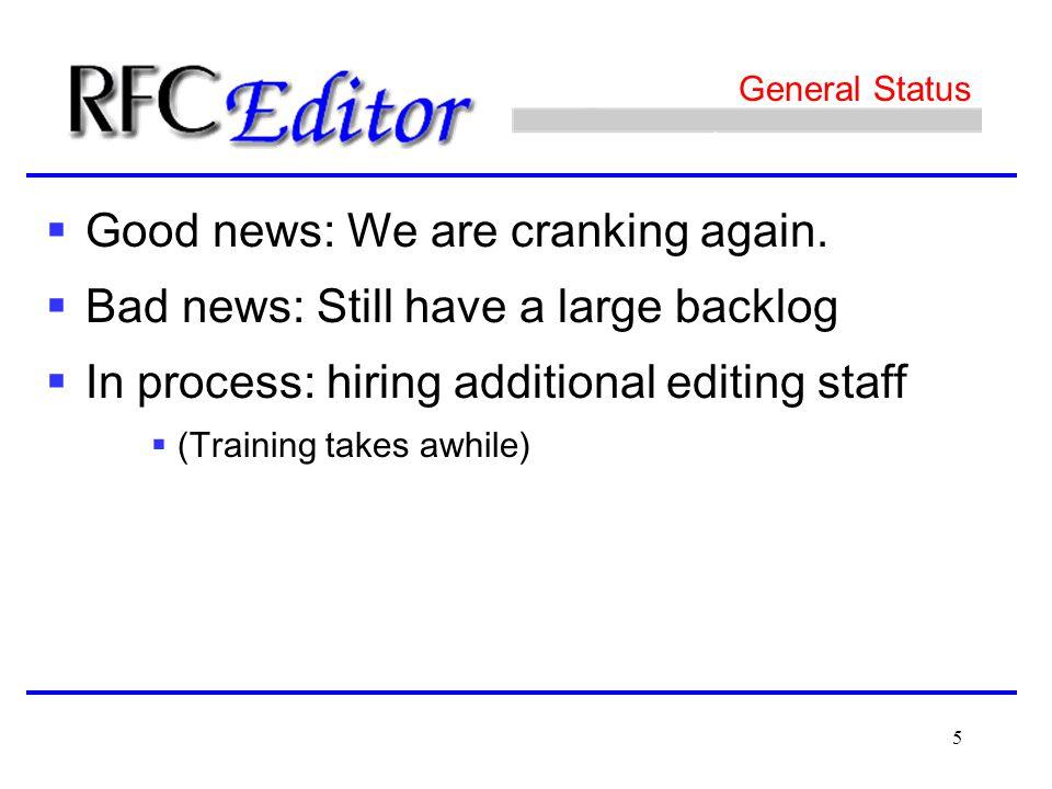 5 General Status  Good news: We are cranking again.