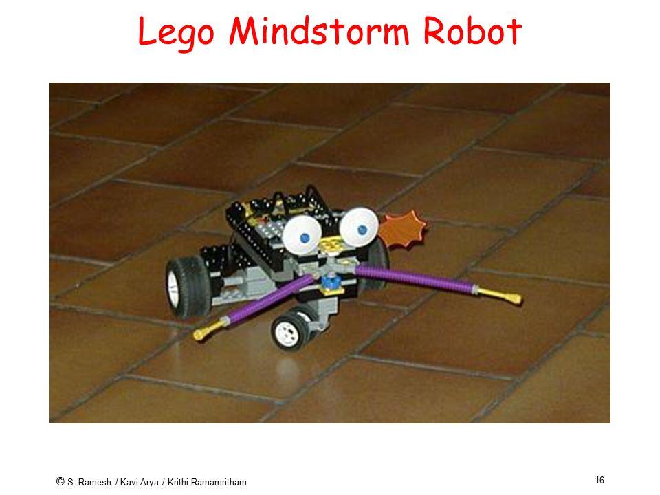 © S. Ramesh / Kavi Arya / Krithi Ramamritham 16 Lego Mindstorm Robot