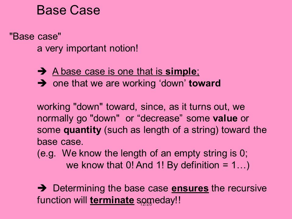 12/28 Base case a very important notion.