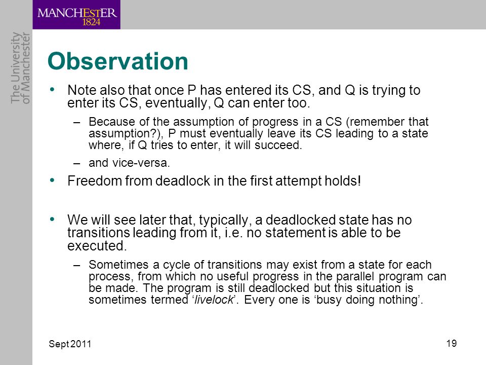 Sept 2011 19 Observation Note also that once P has entered its CS, and Q is trying to enter its CS, eventually, Q can enter too.
