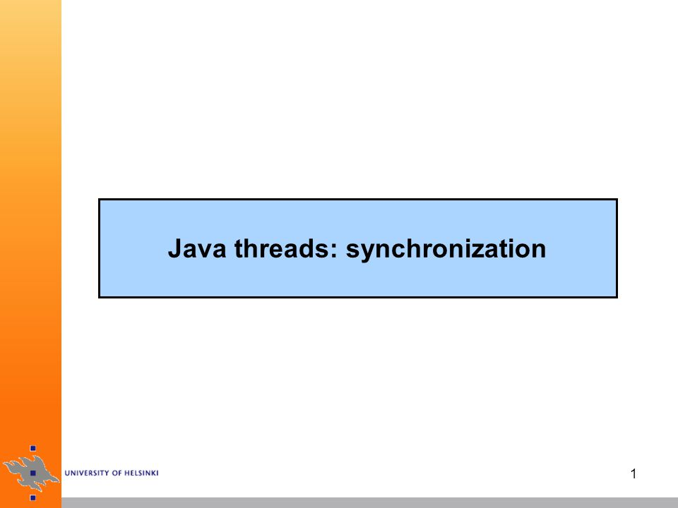 1 Java threads: synchronization