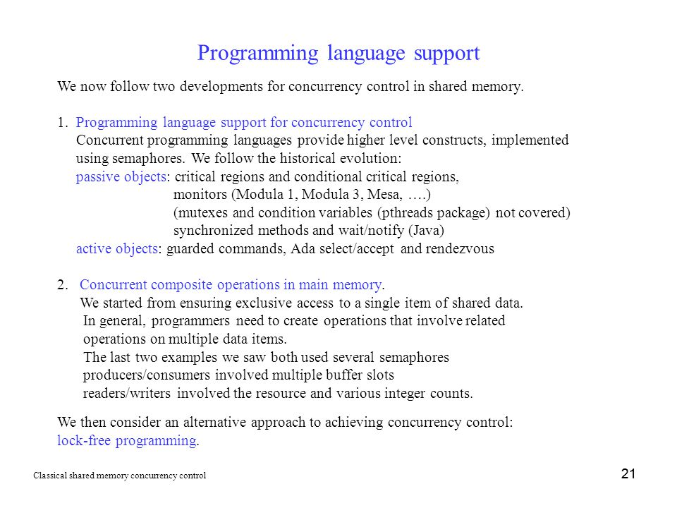 21 Programming language support We now follow two developments for concurrency control in shared memory.