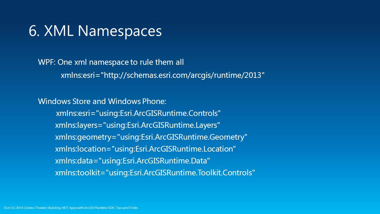 Esri UC 2014 | Demo Theater | WPF: One xml namespace to rule them all xmlns:esri=