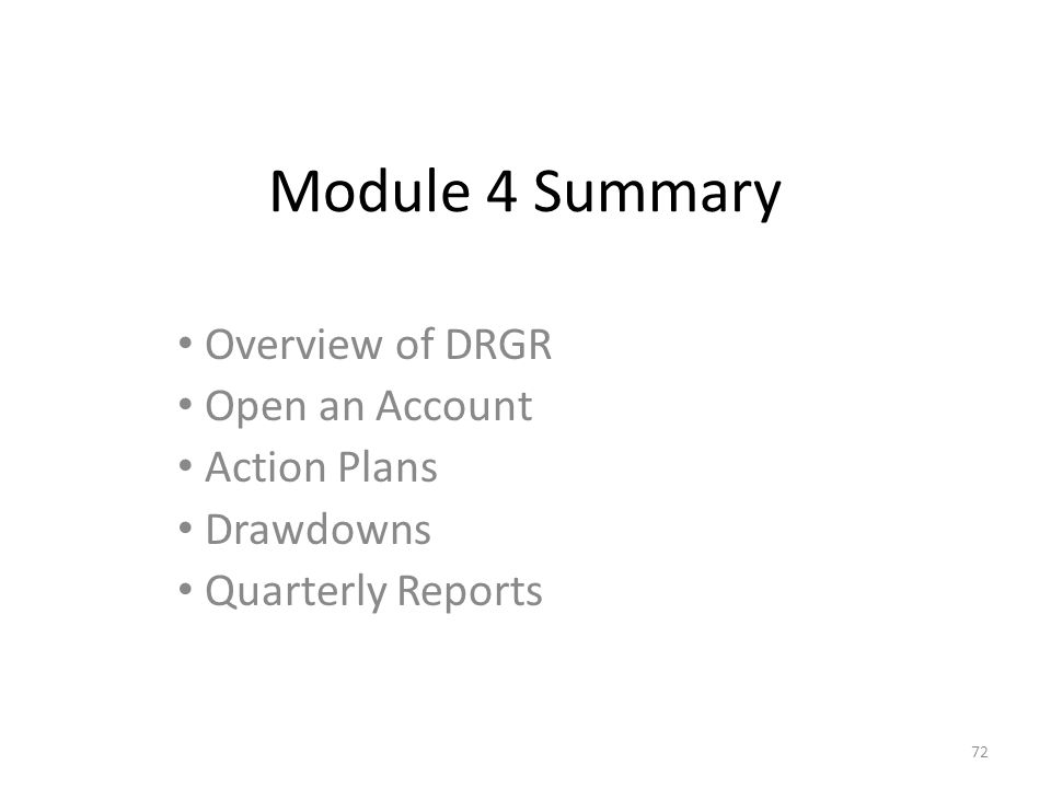 DRGR Resources DRGR FAQs with NSP Updates User Guide for DRGR Drawdowns, Release 6.3 Mid-Course Adjustment for Entering NSP Eligible Uses, Eligible Activities, and NSP Grant Information in the DRGR System DRGR Updates – New Features/Upcoming Releases 71