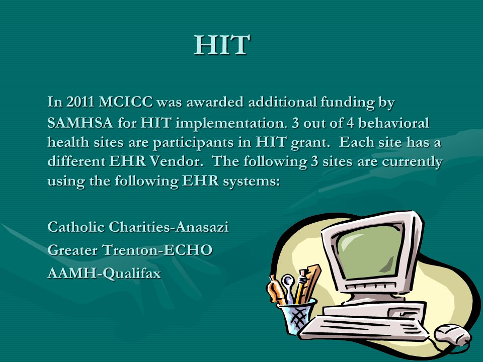 In 2011 MCICC was awarded additional funding by SAMHSA for HIT implementation.