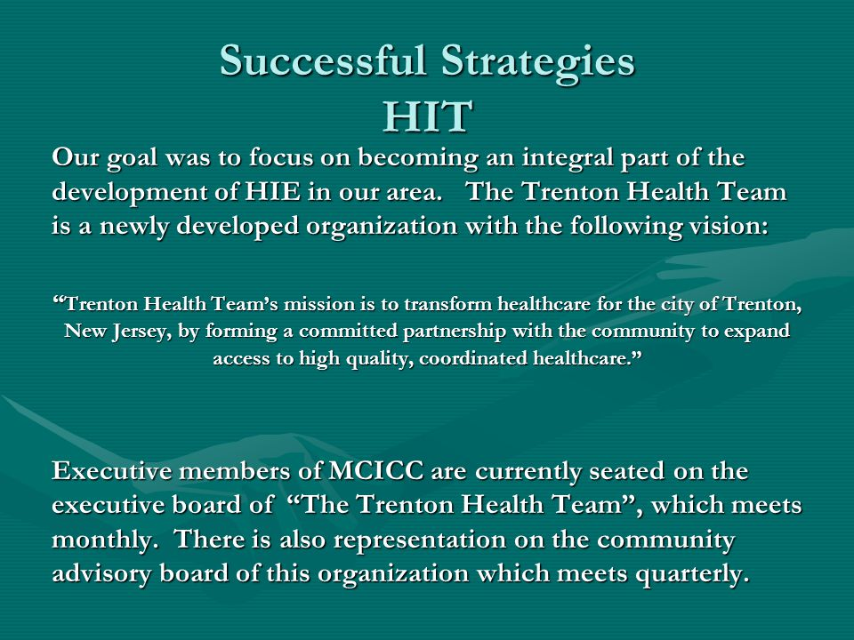 Successful Strategies HIT Our goal was to focus on becoming an integral part of the development of HIE in our area.