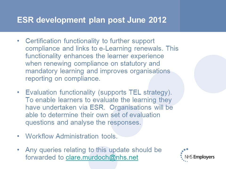 ESR development plan post June 2012 Certification functionality to further support compliance and links to e-Learning renewals.