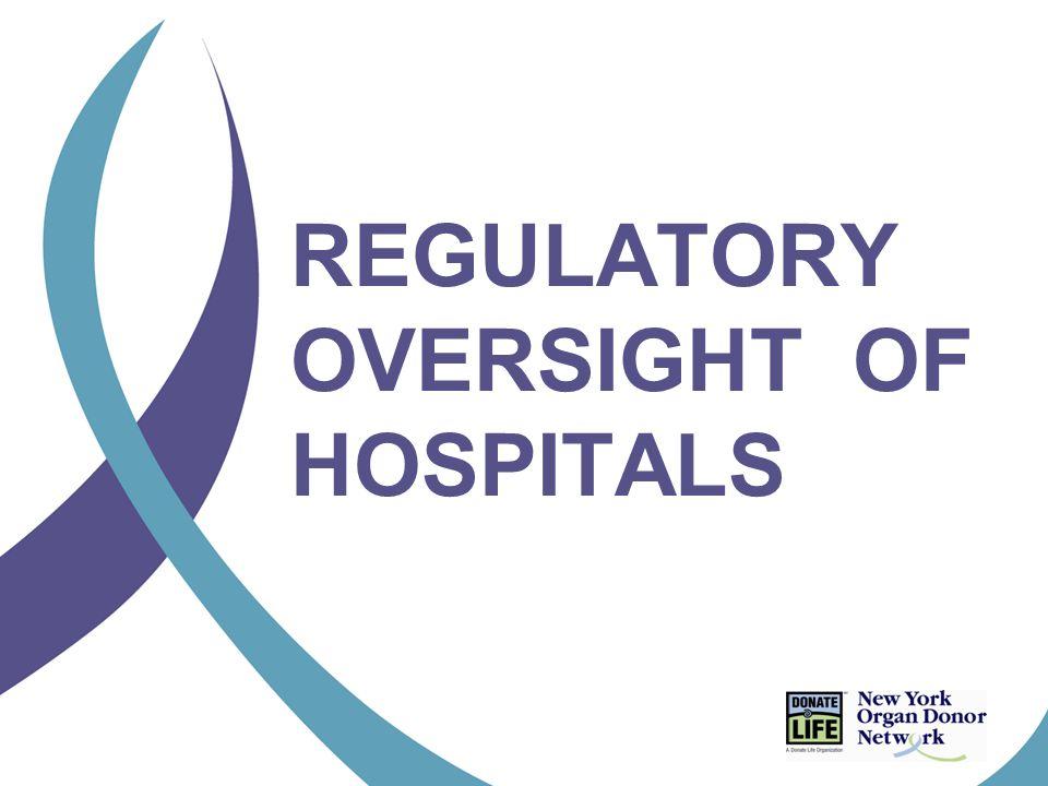 REGULATORY OVERSIGHT OF HOSPITALS